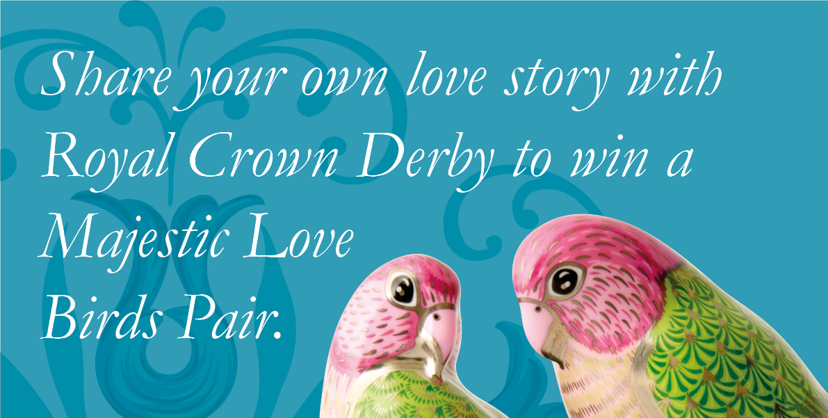 Share Your Love Story with Royal Crown Derby